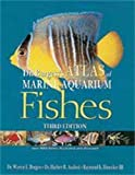 Dr. Burgess's Atlas of Marine Aquarium Fishes (Guide to Owning A...) (0793805759) by Burgess, Warren E.