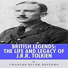 British Legends: The Life and Legacy of J.R.R. Tolkien (       UNABRIDGED) by Charles River Editors Narrated by Dave Wright