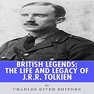 British Legends: The Life and Legacy of J.R.R. Tolkien Audiobook