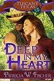 Deep in My Heart: Tuscany, Texas Book One (Volume 1)