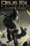 img - for Deus Ex Volume 1: Children's Crusade (Prequel to Deus Ex: Mankind Divided) (Deus Ex Universe) book / textbook / text book