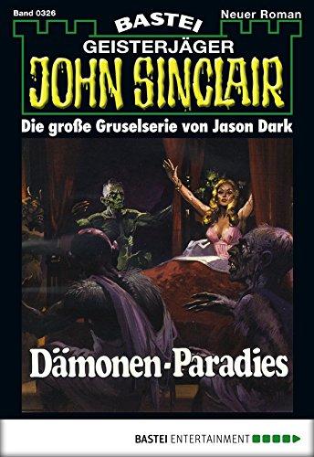 John Sinclair - Folge 0326: Dämonen-Paradies (German Edition)