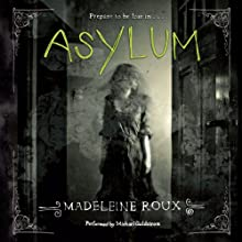 Asylum Audiobook by Madeleine Roux Narrated by Michael Goldstrom
