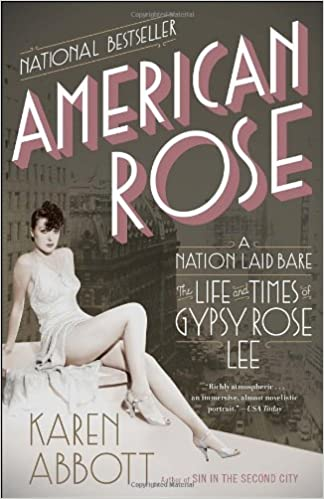 Book cover to American Rose- A Nation Laid Bare: The Life and Times of Gypsy Rose Lee