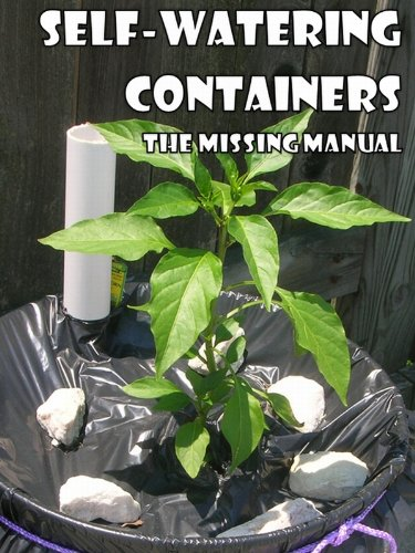 Bill Bradley - Self-Watering Containers: The Missing Manual (English Edition)