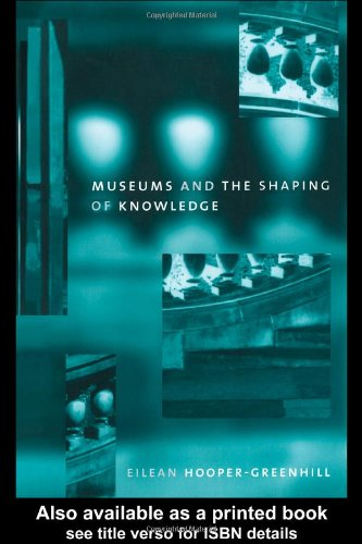 Museums and the Shaping of Knowledge (Heritage)