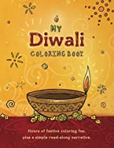 My Diwali Coloring Book: Hours of festive coloring fun, plus a simple read-along narrative.