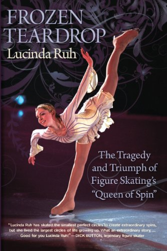 Frozen Teardrop: The Tragedy and Triumph of Figure Skating\'s