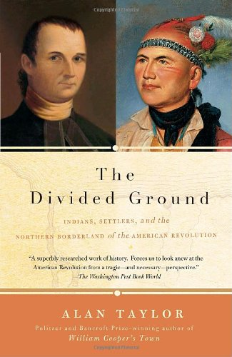 The Divided Ground: Indians, Settlers, and the Northern...