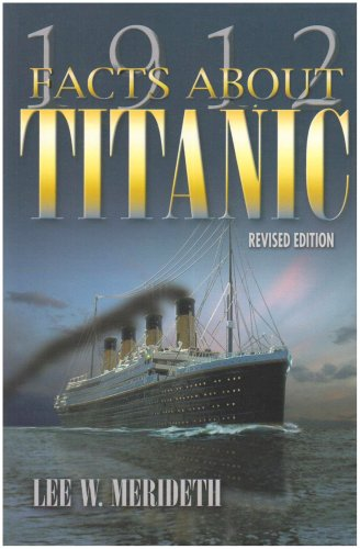 1912 Facts About the Titanic, Merideth,Lee W.