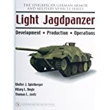 Light Jagdpanzer: Development - Production - Operations ~ Walter J. Spielberger