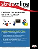 California Teacher Review for the CTEL1 Exam (California Teacher Review for the CTEL Exam) (Volume 1)