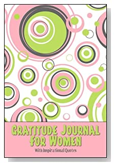 Gratitude Journal For Women – With Inspirational Quotes. Pink and green circles in muted shades provide an abstract design to the cover of this 5-minute gratitude journal for the busy woman.