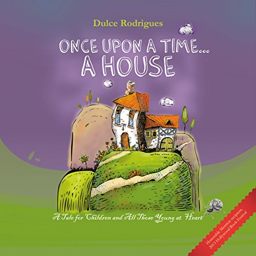Once Upon A Time... A House by Dulce Rodrigues