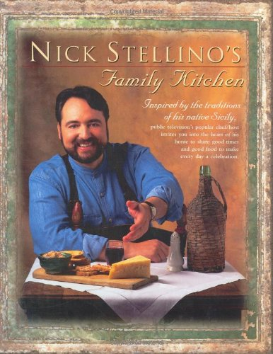 Nick Stellino's Family Kitchen by Nick Stellino