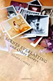 Scenes Everlasting and Other Essays