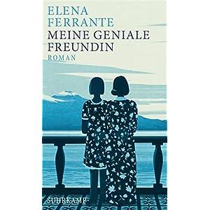 Meine geniale Freundin: Band 1 der Neapolitanischen Saga (Kindheit und Jugend) - Roman