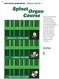 Palmer-Hughes Spinet Organ Course, Book 4 (0739021710) by Palmer-Hughes