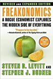 img - for Steven D. Levitt: Freakonomics REV Ed : A Rogue Economist Explores the Hidden Side of Everything (Hardcover - Revised Ed.); 2006 Edition book / textbook / text book