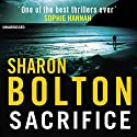 Sacrifice (       UNABRIDGED) by Sharon Bolton Narrated by Vivien Heilbron