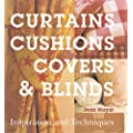 Curtains, Cushions, Covers and Blinds: Inspiration and Techniques (Inspiration & Techniques)