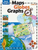 Maps, Globes, Graphs: Student Edition Level B
