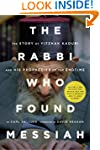 The Rabbi Who Found Messiah: The Stor...