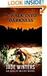 A Walk Into Darkness (Ashley McCoy #1)