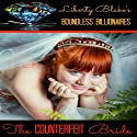 The Counterfeit Bride: Boundless Billionaires, Book 1 (       UNABRIDGED) by Liberty Blake Narrated by Pyper Down