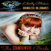 The Counterfeit Bride: Boundless Billionaires, Book 1 | Liberty Blake