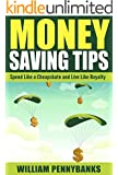 Finance: Money Saving Tips - Spend Like a Cheapskate and Live Like Royalty (Frugal Living, Minimalism) (English Edition)