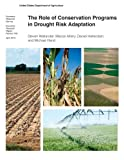 img - for The Role of Conservation Programs in Drought Risk Adaptation: Economic Research Report Number 148 book / textbook / text book