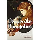 Desperate Romantics: The Private Lives of the Pre-Raphaelitesby Franny Moyle
