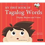 My First Book of Tagalog Words: Filipino Rhymes and Verses ~ Liana Romulo