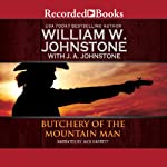 Butchery of the Mountain Man | William W. Johnstone,J. A. Johnstone