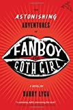 The Astonishing Adventures of Fanboy & Goth Girl: Astonishing Adventures of Fanboy And Goth Girl (0618723927) by Lyga, Barry