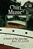 img - for Chin Music: A Novel of the Jazz Age book / textbook / text book