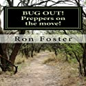 BUG OUT!: Preppers On the Move!: Bug Out to Live and Eat After EMP, Book 2 Audiobook by Ron Foster Narrated by Duane Sharp