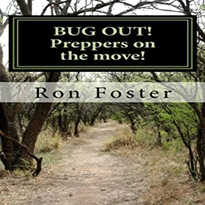 BUG OUT!: Preppers On the Move!: Bug Out to Live and Eat After EMP, Book 2 | [Ron Foster]