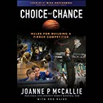 Choice Not Chance: Rules for Building a Fierce Competitor | Joanne P. McCallie,Rob Rains,Mike Krzyzewski (foreword)