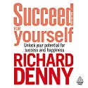 Succeed for Yourself Audiobook by Richard Denny Narrated by Richard Denny