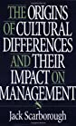 The Origins of Cultural Differences and Their Impact on Management