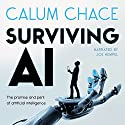 Surviving AI: The Promise and Peril of Artificial Intelligence Audiobook by Calum Chace Narrated by Joe Hempel