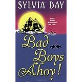 Bad Boys Ahoy! ~ Sylvia Day