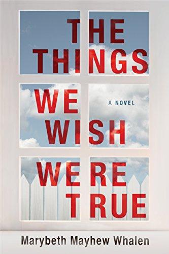 The Things We Wish Were True
