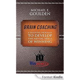 Brain Coaching: A Training Program to Develop the Mental Skills of Winning (English Edition)