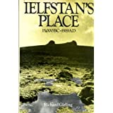 Ielfstan's Place: A Part of History, 15000 B.C.to 1919 A.D.by Richard Girling