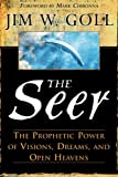 img - for The Seer: The Prophetic Power of Visiions, Dreams, and Open Heavens book / textbook / text book