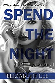 Spend The Night I: The Hotel Collection