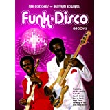 Nile Rodgers and Bernard Edwards Funk and Disco Groovesby Stuart Clayton